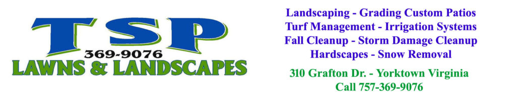 TSP Lawns & Landscaping - Yorktown Virginia - Mowing - landscaping - grading - irrigation